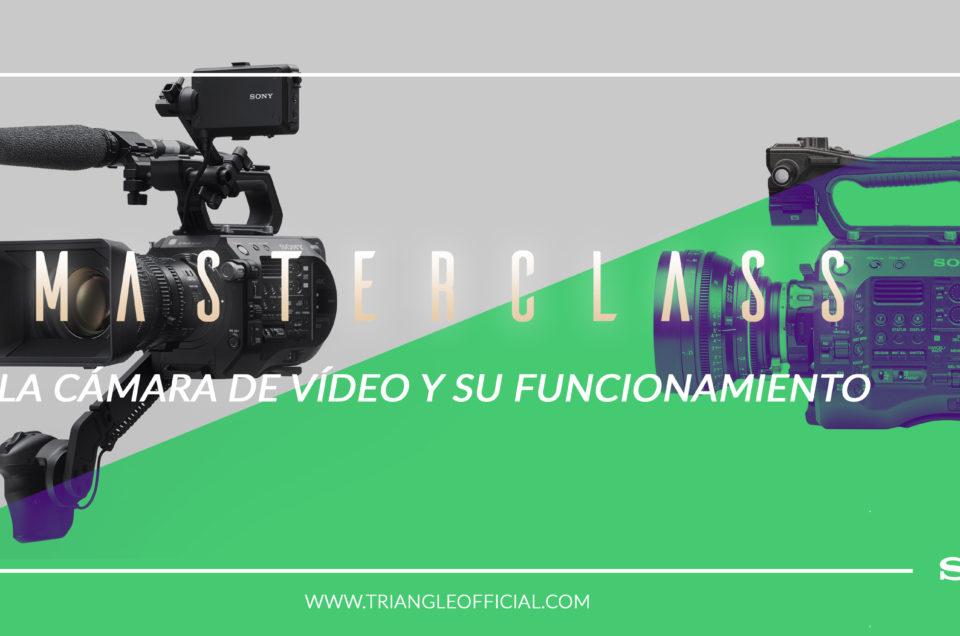 Masterclass : La cámara de vídeo y su funcionamiento